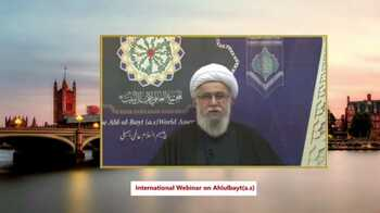 """Webinar """"Lifestyle of AhlulBayt (a.s.)"""" held on occasion of the 30th anniversary of establishment of AhlulBayt (a.s.) World Assembly"""